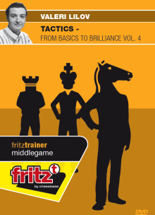 Tactics - from Basics to Brilliance Vol. 4