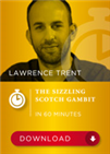 The Sizzling Scotch Gambit