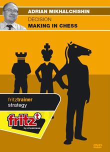 Decision making in chess - Adrian Mikhalchishin