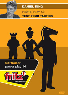 Power Play 14 : Test Your Tactics - Daniel King