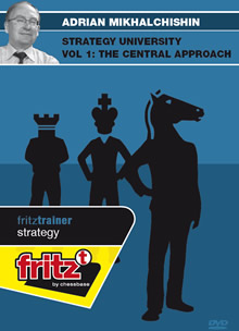 Strategy University Vol 1: The Central Approach by Adrian Mikhalchishin | Fritz Trainer (Full DVD)