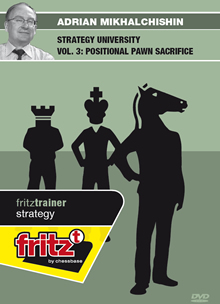 Strategy University Vol 3: Positional Pawn Sacrifice - Adrian Mikhalchishin